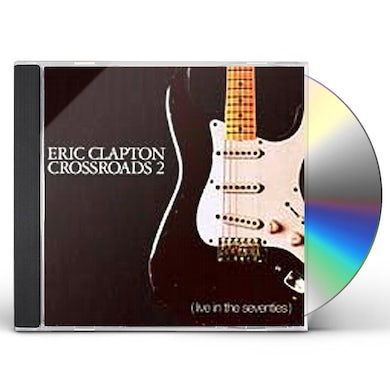 Eric Clapton CROSSROADS 2: LIVE IN THE 70S CD