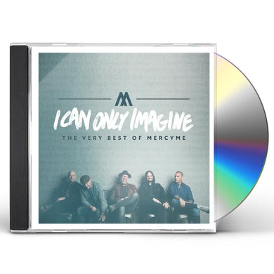 I CAN ONLY IMAGINE - THE VERY BEST OF MERCYME CD