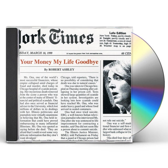 Robert Ashley YOUR MONEY MY LIFE GOODBYE CD