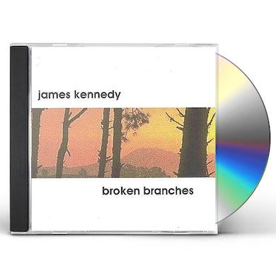 James Kennedy BROKEN BRANCHES CD
