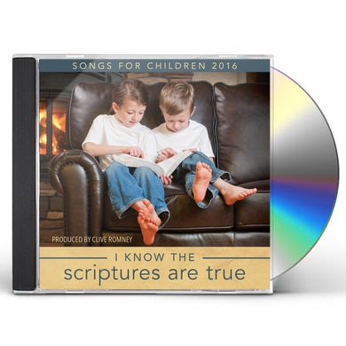 Clive Romney I KNOW THE SCRIPTURES ARE TRUE: SONGS FOR CHILDREN CD