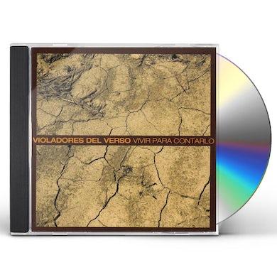 Violadores Del Verso VIVIR PARA CONTARLO CD