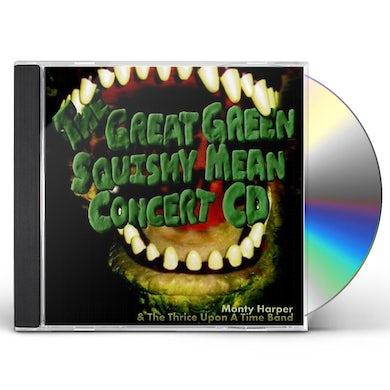 Monty Harper GREAT GREEN SQUISHY MEAN CONCERT CD