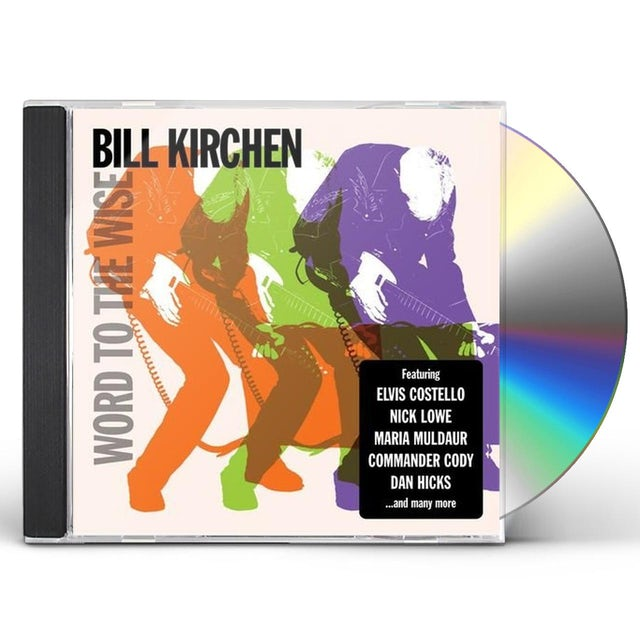 Bill Kirchen WORD TO THE WISE CD