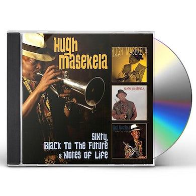 Hugh Masekela SIXTY / BLACK TO THE FUTURE / NOTES OF LIFE CD