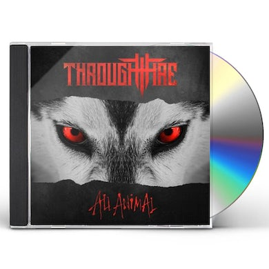 Through Fire ALL ANIMAL CD