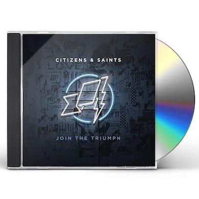 Citizens & Saints JOIN THE TRIUMPH CD