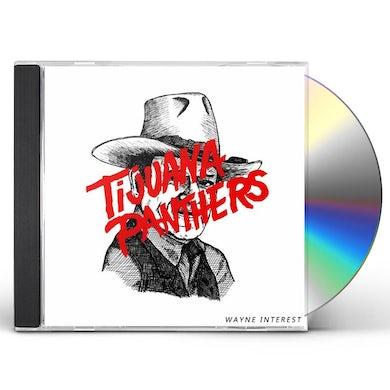Tijuana Panthers WAYNE INTEREST CD