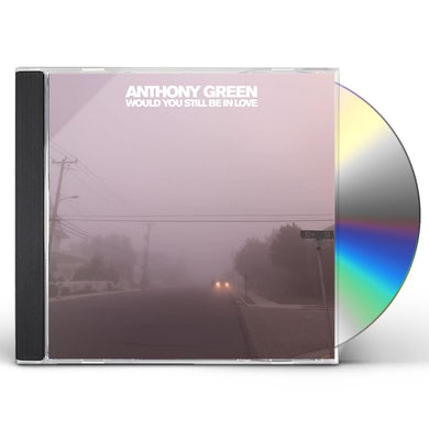 Anthony Green WOULD YOU STILL BE IN LOVE CD