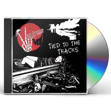 Violators Tied To The Tracks CD