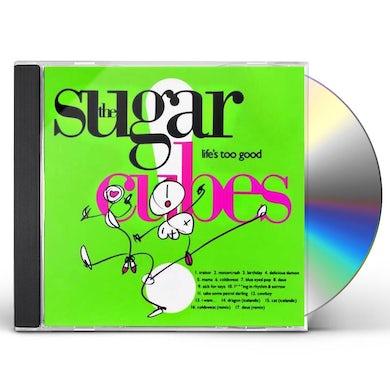 Sugarcubes LIFES TOO GOOD CD