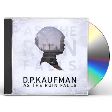 D.P. Kaufman AS THE RUIN FALLS CD