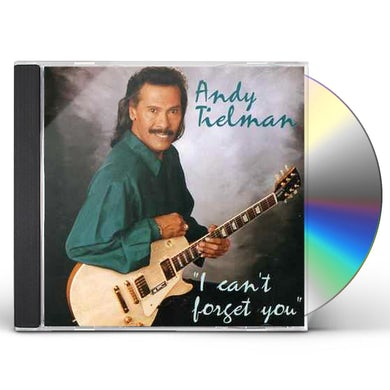 Andy Tielman I CAN'T FORGET YOU CD