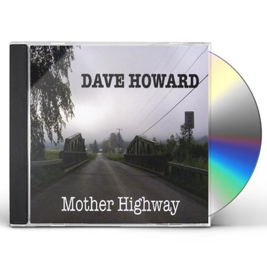 Dave Howard MOTHER HIGHWAY CD
