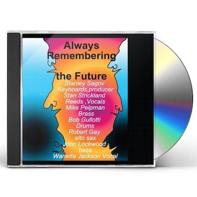 Stanley Sagov ALWAYS REMEMBERING THE FUTURE CD