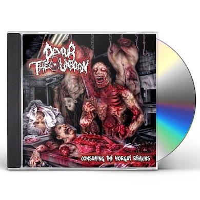 Devour the Unborn CONSUMING THE MORGUE REMAINS (REISSUE) CD