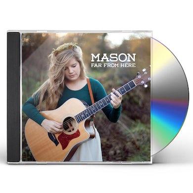 Mason FAR FROM HERE CD