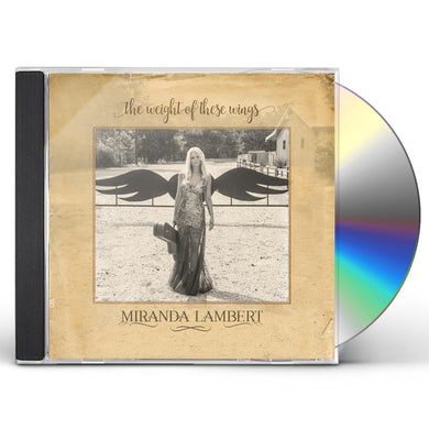 Miranda Lambert WEIGHT OF THESE WINGS CD