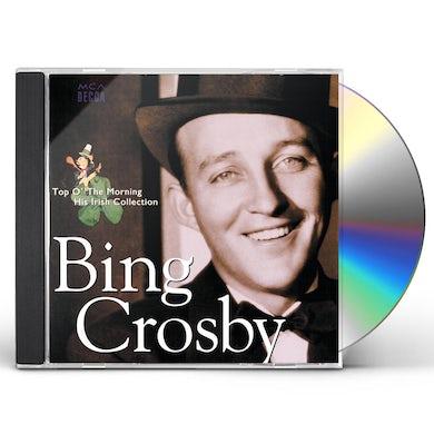 Bing Crosby Top O' The Morning: His Irish Collection CD