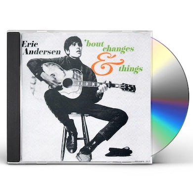 Eric Andersen BOUT CHANGES & THINGS CD