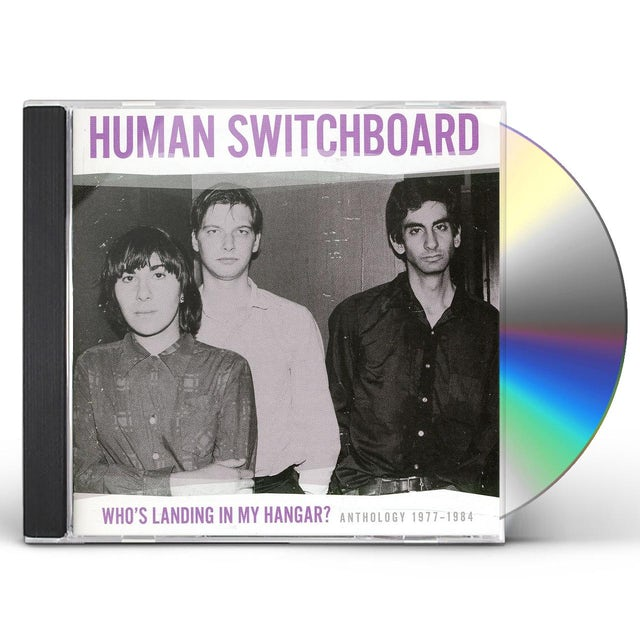 Human Switchboard WHO'S LANDING IN MY HANGAR: ANTHOLOGY 1977 - 1984 CD