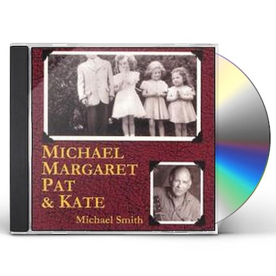 Michael Smith MICHAEL MARGARET PAT & KAT CD