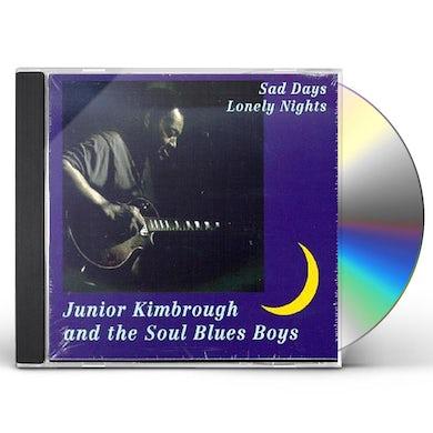 Junior Kimbrough & Soul Blues Boys SAD DAYS LONELY NIGHTS CD