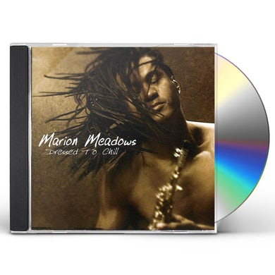 Marion Meadows DRESSED TO CHILL CD