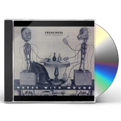 Nurse With Wound CREAKINESS & OTHER MISDEMEANOURS CD