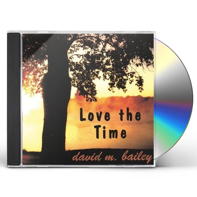 david m. bailey LOVE THE TIME CD