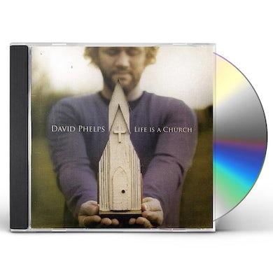 David Phelps LIFE IS A CHURCH CD