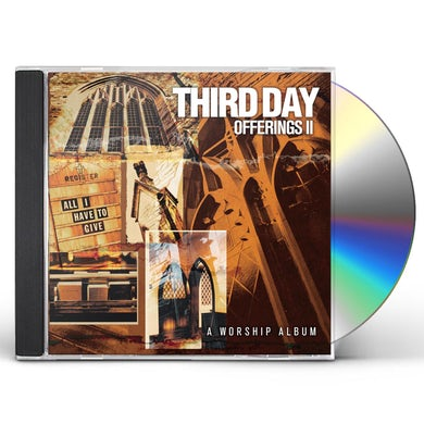 Third Day OFFERINGS II: ALL I HAVE TO GIVE CD