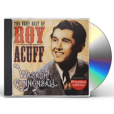 VERY BEST OF ROY ACUFF: WABASH CANNONBALL CD