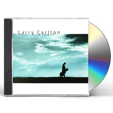 Larry Carlton DEEP INTO IT CD