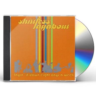 Shiftless Layabout LAYIN IT DOWN EIGHT DAYS A WEEK CD