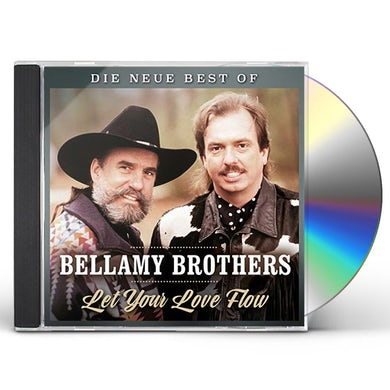 Bellamy Brothers LET YOUR LOVE FLOW: DIE NEUE BEST OF CD
