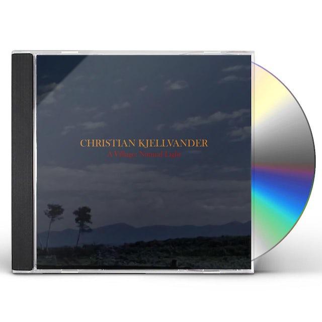 Christian Kjellvander VILLAGE: NATURAL LIGHT CD