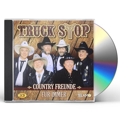 Truck Stop COUNTRY FREUNDE FUER IMMER CD