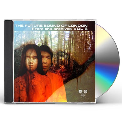 The Future Sound Of London FROM THE ARCHIVES 6 CD