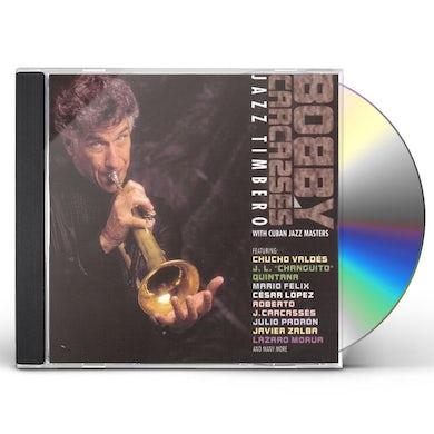 Bobby Carcasses JAZZ TIMBERO CD