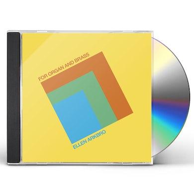 Ellen Arkbro FOR ORGAN & BRASS CD