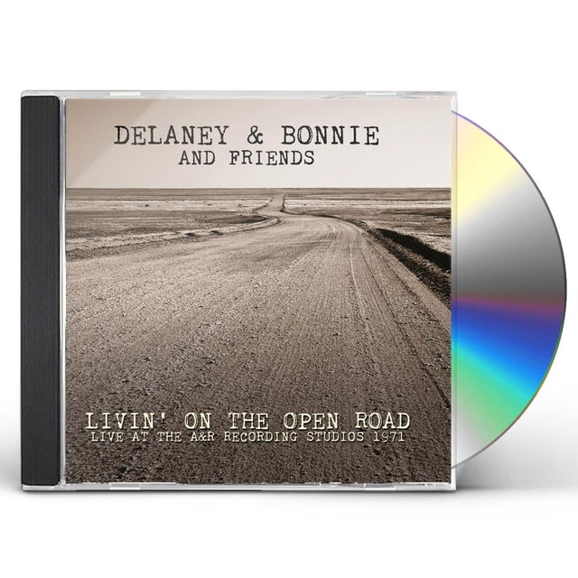Delaney & Bonnie & Friends LIVIN' ON THE OPEN ROAD: LIVE AT THE A&R CD