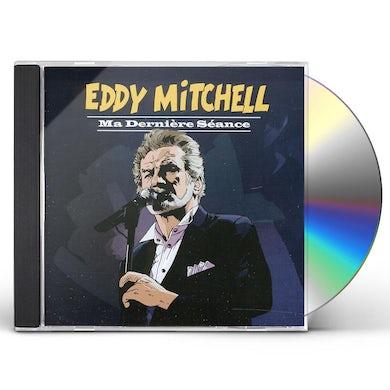 Eddy Mitchell MA DERNIERE SEANCE CD