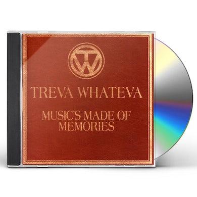 Treva Whateva MUSIC'S MADE OF MEMORIES CD