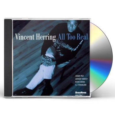 Vincent Herring ALL TOO REAL CD