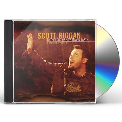 Scott Riggan TO THE LORD OF HEAVEN & EARTH: A CONCERT OF WORSHI CD