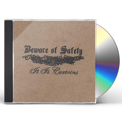 Beware Of Safety IT IS CURTAINS CD