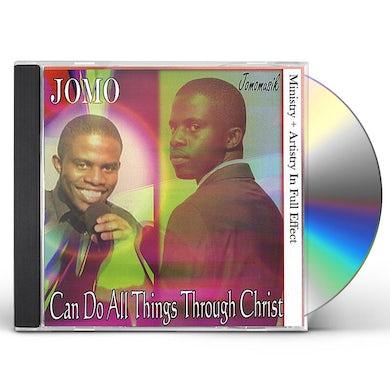 Jomo CAN DO ALL THINGS THROUGH CHRIST CD