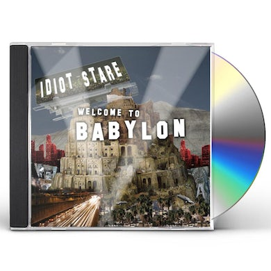 Idiot Stare WELCOME TO BABYLON CD