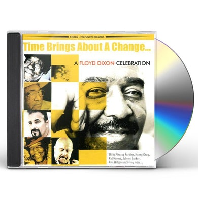TIME BRINGS ABOUT A CHANGE: FLOYD DIXON CELEBRATIO CD